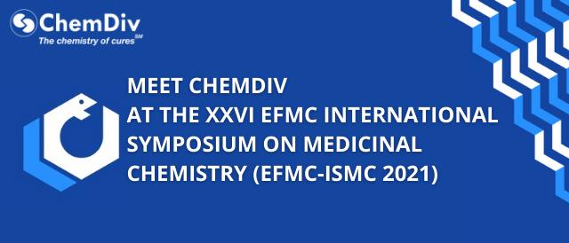 CHEMDIV-AT-THE-XXVI-EFMC-INTERNATIONAL-SYMPOSIUM-ON-MEDICINAL-CHEMISTRY-EFMC-ISMC-2021